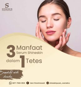 3 manfaat serum shineskin dalam 1 tetes